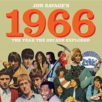 Jon Savage's 1966: The Year The Decade Exploded