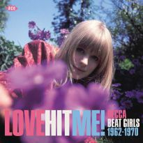 Love Hit Me! Decca Beat Girls 1962-1970
