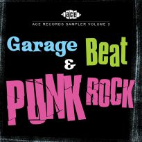 Ace Records Sampler Volume 3 : Garage, Beat And Punk Rock (MP3)