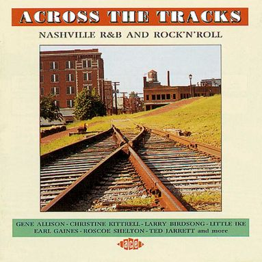 Across The Tracks: Nashville R&B