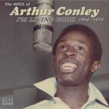 I'm Living Good - The Soul Of Arthur Conley 1964-1974