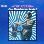 Joe Henderson Sextet 'The Kicker'