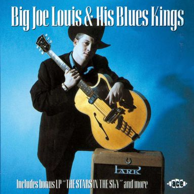 Big Joe Louis & His Blues Kings / The Stars In The Sky