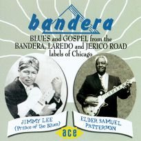 Bandera Blues And Gospel From The Bandera, Laredo And Jerico Road Labels