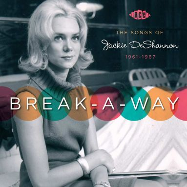 Break-A-Way: The Songs Of Jackie DeShannon 1961-1967