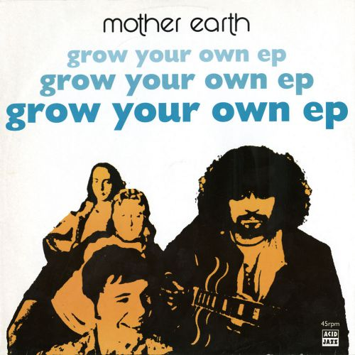 Mother Earth 'Grow Your Own EP' courtesy of Dean Rudland