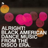 Alright! Black American Dance Music From The Disco Era