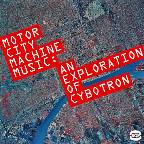 Motor City Machine Music: An Exploration Of Cybotron