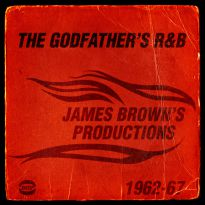 The Godfather's R&B: James Brown's Productions 1962-1967