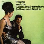 "Pucho & the Latin Soul Brothers ""Saffron and Soul"""