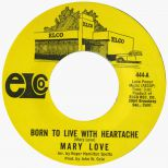 Mary Love 'Born To Live With Heartache'