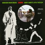 Gary Bartz NTU Troop 'Harlem Bush Music'