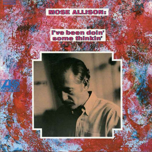 Mose Allison 'I've Been Doin' Some Thinkin''