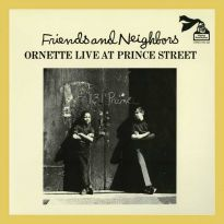 Friends And Neighbors - Ornette Live At Prince Street (MP3)