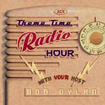 Theme Time Radio Hour With Your Host Bob Dylan
