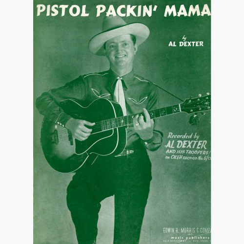Al Dexter & His Troopers 'Pistol Packin' Mama' songsheet courtesy of Sandy Massman