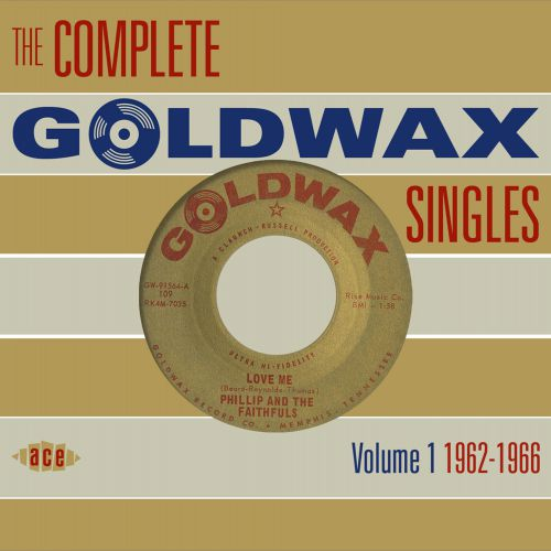 The Complete Goldwax Singles Volume 1 1962-1966
