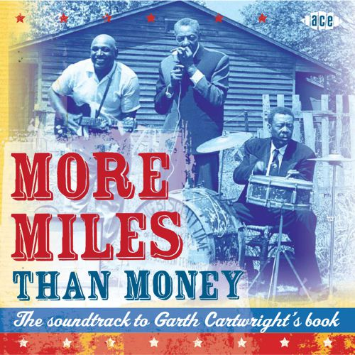 More Miles Than Money The Soundtrack To Garth Cartwright's Book