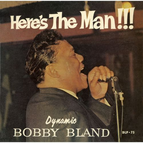 Bobby Bland 'Here's The Man!' courtesy of Roger Armstrong