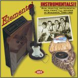 Elemental Instrumentals!! Raw, Primitive Instrumental Rock From Cuca