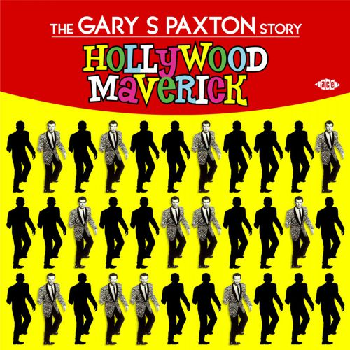 Hollywood Maverick: The Gary S Paxton Story