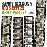 Sandy Nelson's Big Sixties Beat Party!