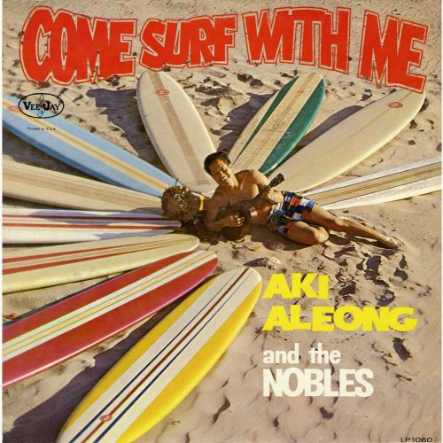 Aki Aleong & The Nobles 'Come Surf With Me' courtesy of Alan Taylor
