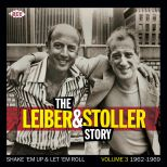 The Leiber & Stoller Story: Shake 'Em Up & Let 'Em Roll Vol 3 1962-1969