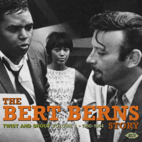 Twist And Shout - The Bert Berns Story Volume 1 - 1960-1964