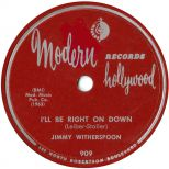 Jimmy Witherspoon 'I'll Be Right On Down' courtesy of Tony Rounce