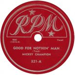 Mickey Champion 'Good For Nothin' Man'