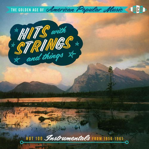 The Golden Age Of American Popular Music - Hits With Strings & Things