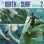 The Birth Of Surf Vol 2