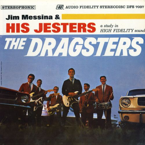 Jim Messina & His Jesters 'The Dragsters' courtesy of Alan Taylor