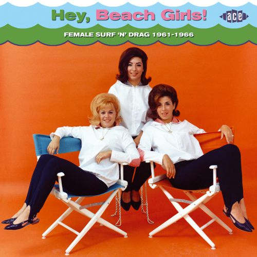 Hey, Beach Girls! Female Surf ?n' Drag 1961-1966