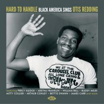 Hard To Handle: Black America Sings Otis Redding