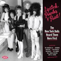 Lipstick, Powder & Paint! The New York Dolls Heard Them Here First