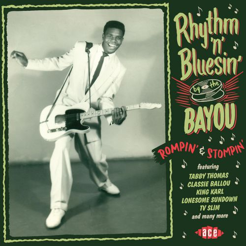 Rhythm 'n' Bluesin' By The Bayou: Rompin' & Stompin'