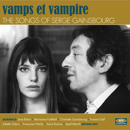 Vamps Et Vampire: The Songs Of Serge Gainsbourg