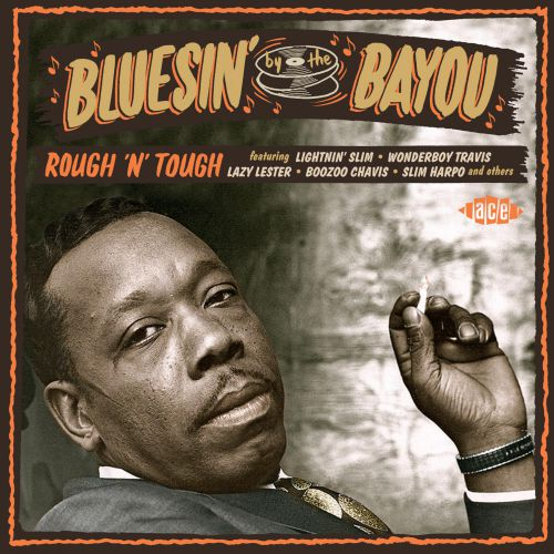 Bluesin' By The Bayou - Rough'n'Tough