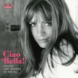 Ciao Bella! Italian Girl Singers Of The 1960s