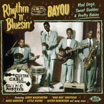 Rhythm 'n' Bluesin' By The Bayou - Mad Dogs, Sweet Daddies & Pretty Babies