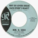 Bob B Soxx & The Blue Jeans 'Why Do Lovers Break Each Other's Heart?'