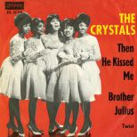 The Crystals 'Then He Kissed Me'