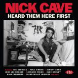 Nick Cave Heard Them Here First
