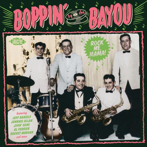 Boppin' By The Bayou - Rock Me Mama!