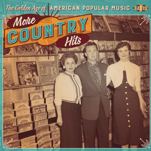 The Golden Age Of American Popular Music - More Country Hits