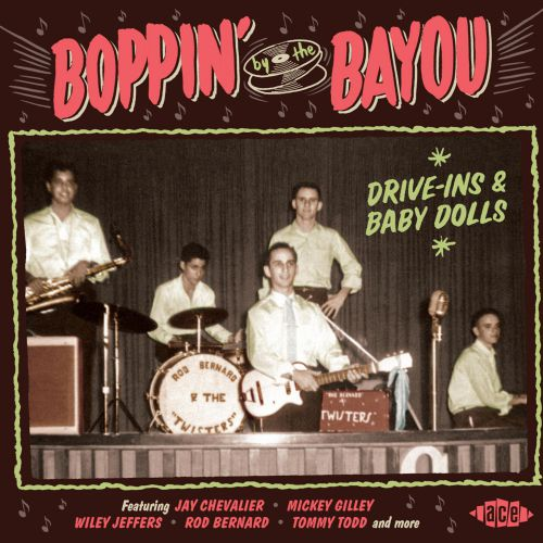 Boppin' By The Bayou - Drives-Ins & Baby Dolls