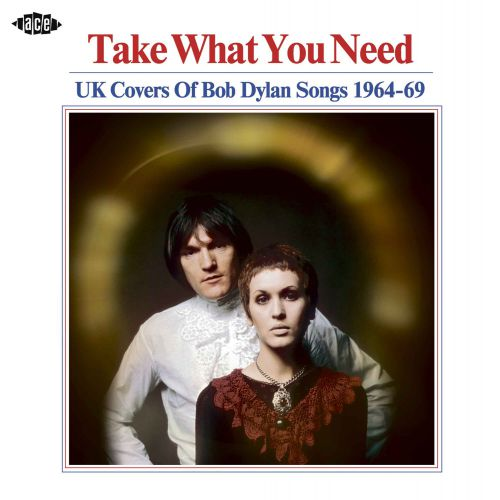 Take What You Need - UK Covers Of Bob Dylan Songs 1964-69