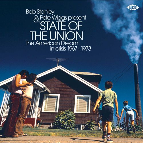 Bob Stanley & Pete Wiggs Present State Of The Union - The End Of The American Dream 1967-73
